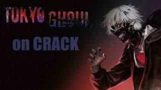 Tokyo Ghoul on CRACK #1