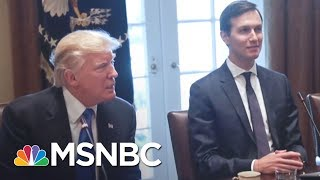 Jared Kushner's Security Clearance Is A Problem For John Kelly | The Last Word | MSNBC