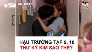 HẬU TRƯỜNG THƯ KÝ KIM TẬP 9, 10: Phản ứng khó đỡ của Kim khi đang quay cảnh hôn cùng  Lee Young Joon