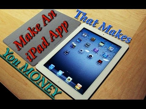Learn How To Make An iPad App | Develop An App For Your iPad