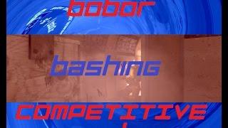 bob0r bashing COMPETITIVE noobs  #04