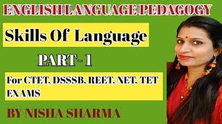 English Language Pedagogy.for ugc net.  Skills..Part -1/ DSSSB / CTET/ LT GRADE U. P/ HTET / RTET