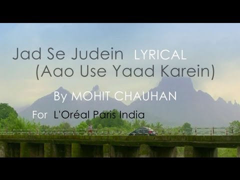 Jad Se Judein Lyrical by Mohit Chauhan 2013