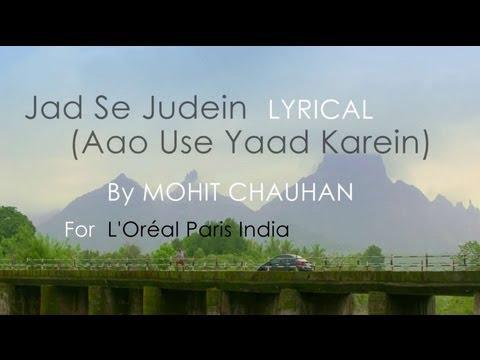 Jad Se Judein Lyrical by Mohit Chauhan 2013