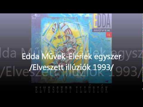 Edda Művek-Elérlek Egyszer