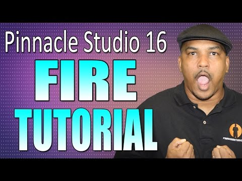 Pinnacle Studio 16 & 17 - Fire Tutorial