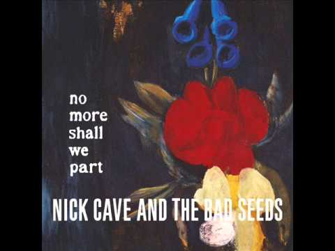 Nick Cave and the Bad Seeds - No More Shall We Part (album)
