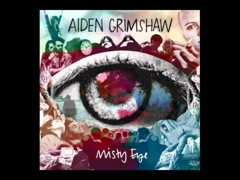 Aiden Grimshaw - Hold On | Misty Eye - 01