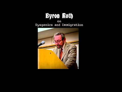 Byron Roth on Immigration and Dysgenics