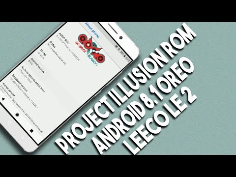 [Stable] LeEco Le 2 | Android Open Source Illusion Project | Android 8.1 Oreo Update