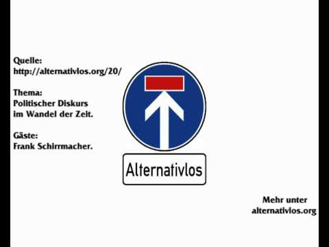 Alternativlos Folge 20: Der politische Diskurs im Wandel der Zeit (23.10.2011)