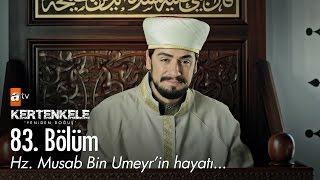 Hz. Musab Bin Umeyr'in hayatı... - Kertenkele 'Yeniden Doğuş' 83. Bölüm - atv