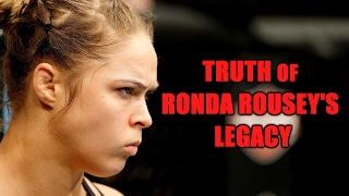 Truth of Ronda Rousey's Legacy