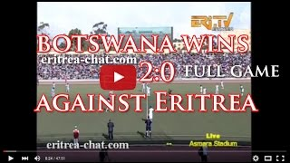 Full Game 1st Half  Eritrea vs Botswana