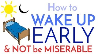 How to Wake Up Early - And Not be Miserable
