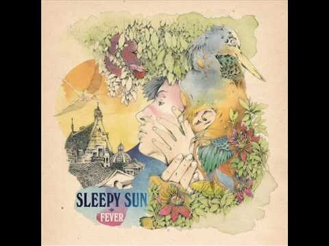 Sleepy Sun - Open Eyes
