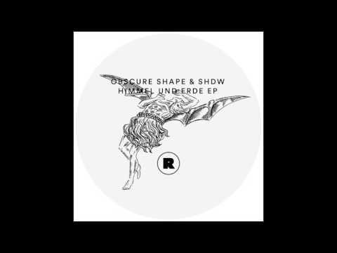 Obscure Shape & SHDW - Himmel Und Erde