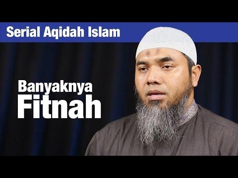 Serial Aqidah Islam 88 : Banyaknya Fitnah - Ustadz Afifi Abdul Wadud
