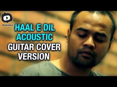 Haal E Dil Acoustic guitar cover