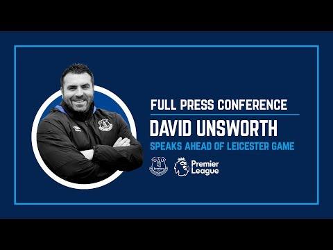 DAVID UNSWORTH'S PRE-LEICESTER PRESS CONFERENCE