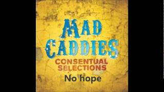 Watch Mad Caddies No Hope video