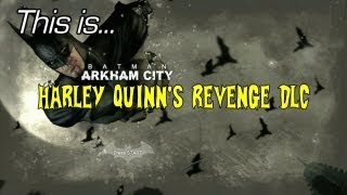 This Is...Batman: Arkham City - Harley Quinn's Revenge DLC