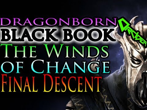 Skyrim Dragonborn - Black Book: The Winds of Change [The Final Descent quest]