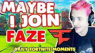 Ninja Says Maybe He Will Join Faze | Fortnite daily moments