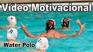 Vídeo Motivacional - Water Polo