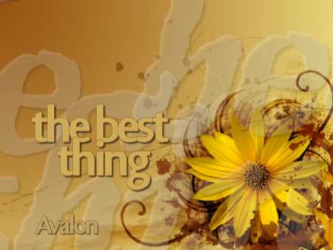 Avalon - The Best Thing