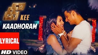 Kaadhoram Lyrical Song | Kee Tamil Songs | Jiiva, Nikki, Rj Balaji, Vijay Prakash,Sinduri
