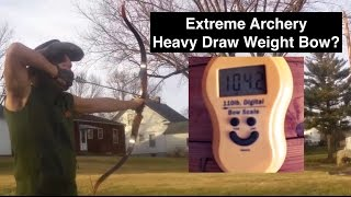 Extreme Archery Heavy Draw Weight Bows Why?
