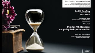 SISS Faculty Conversation Series: Syed Ali Zia Jaffery in Conversation with Shuja Nawaz