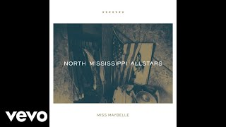 North Mississippi Allstars - Miss Maybelle (Audio)