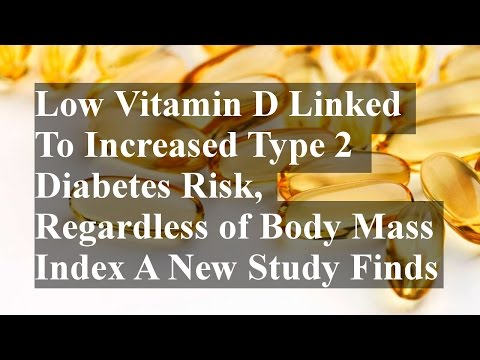 Low Vitamin D Linked To Increased Type 2 Diabetes Risk, Regardless of Body Mass Index