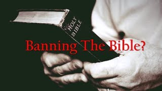 Banning The Bible in America, China, Canada & The UK?!?!