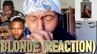 FRANK OCEAN - BLONDE (REACTION)