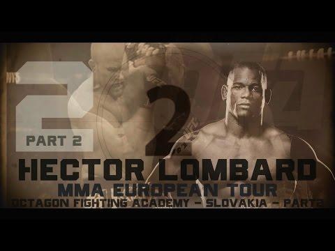 Hector Lombard - MMA European Tour - OFA Slovakia - Part2