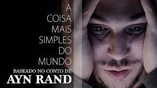A Coisa Mais Simples do Mundo (curta | Ayn Rand) - English Subtitles