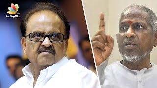 SPB finally opens up about Ilayaraja controversy   Latest Tamil Cinema News