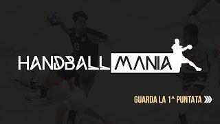 HandballMania - 1^ puntata [12 settembre 2019]
