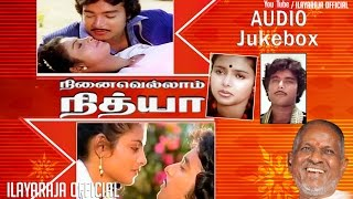 Ninaivellam Nithya | Audio Jukebox | Ilaiyaraaja
