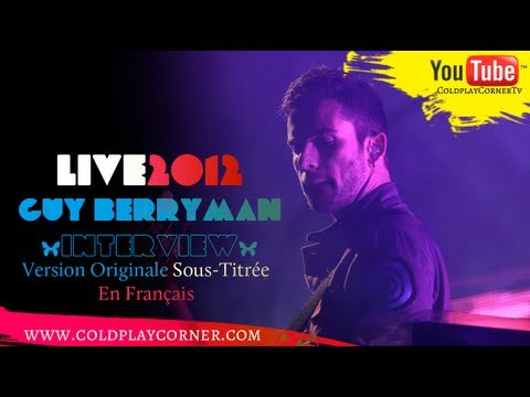 Coldplay - Interview Guy Berryman (Live2012) [VOSTFR]