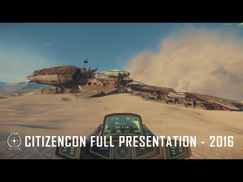 Star Citizen: Full CitizenCon 2016 Presentation