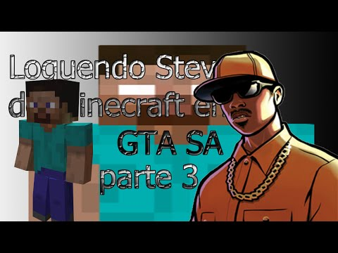 Loquendo Steve de minecraft en GTA SA parte 3