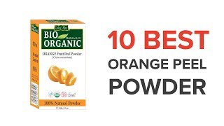 10 Best Orange Peel Powders for Skin in India with Price