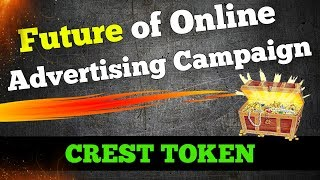 Crest Token - The Future of Online Advertising Campaign