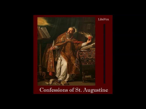 Confessions by Saint Augustine of Hippo (FULL Audio Book) book 1