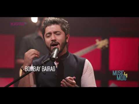 Tose naina | Unfaithful - Bombay Bairag - Music Mojo Season 4 - KappaTV