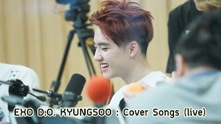 (28.1 MB) EXO Kyungsoo Cover Songs (live) with eng lyrics Mp3